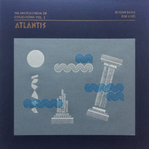 "Abst 05 - BITCHIN BAJAS / DSR LINES ""The Encyclopedia of Civilizations vol. 2: Atlantis"" Lp"