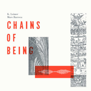 "ABST 10 - K.LEIMER / MARC BARRECA ""Chains Of Being"" LP (Sold Out)"