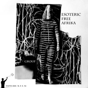 """B.F.E.54 - GROUP """"Esoteric Free Africa""""12"""" (Sold Out)"""